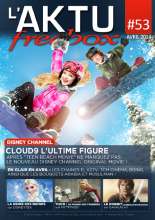 "Couverture AKTU FreeBox N°53 - [Disney Channel] Cloud9 l'ultime figure - Aprés ""Teen Beach Movie"" ne manquez pas le nouveau Disney Channel original movie !"