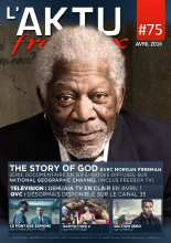 Couverture AKTU FreeBox N°75 - The story of God avec Morgan Freeman - Série documentaire en six épisodes diffusée sur National Geographic Channel (inclus Freebox TV)