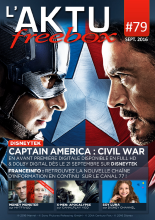 Couverture AKTU FreeBox N°79 - [Disneytek] Captain America : Civil War - En avant première digitale disponible en Full HD & Dolby Digital dès le 21 septembre sur Disneytek